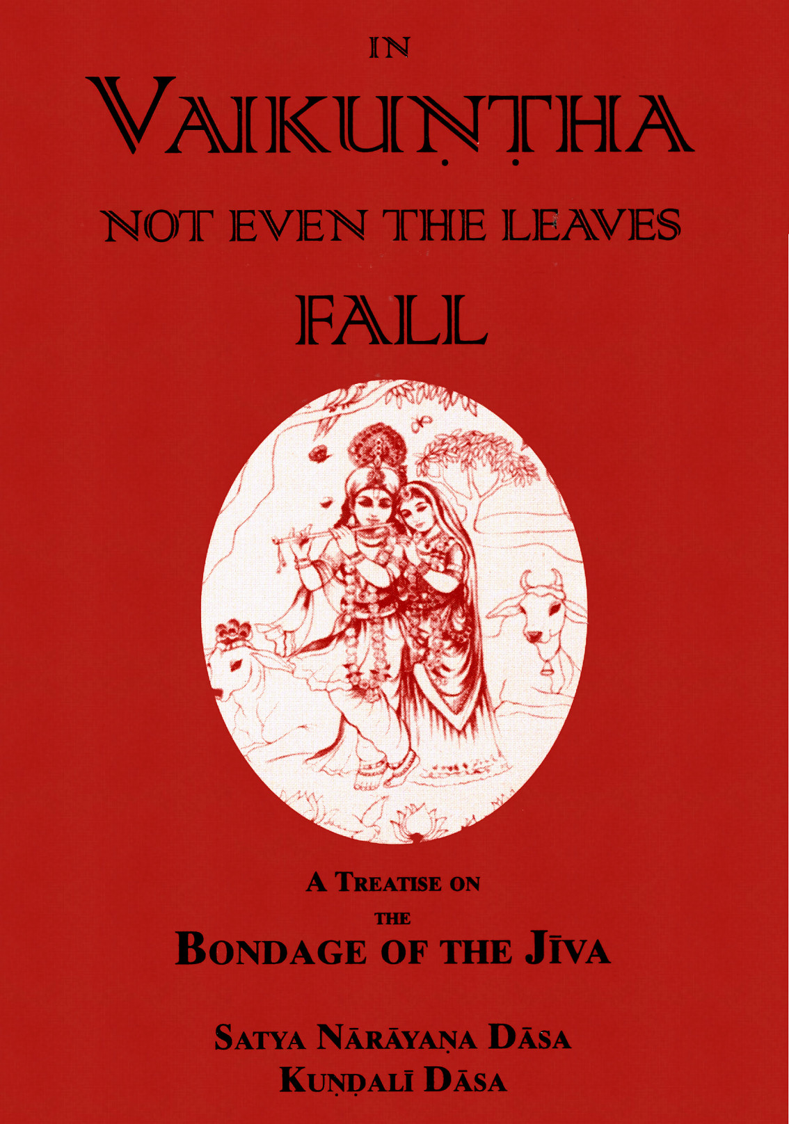 In Vaikuntha not even the Leaves Fall